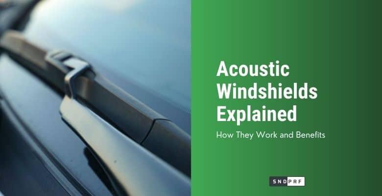 Acoustic Windshields