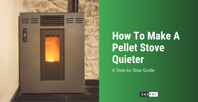 How To Make A Pellet Stove Quieter