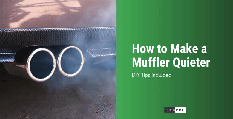 How to Make a Muffler Quieter