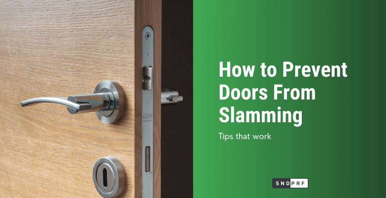 How to Prevent Doors From Slamming