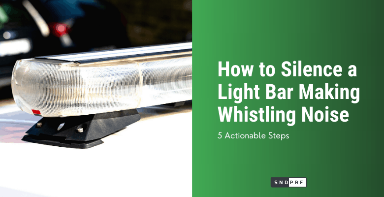 How to Silence a Light Bar Making Whistling Noise 1