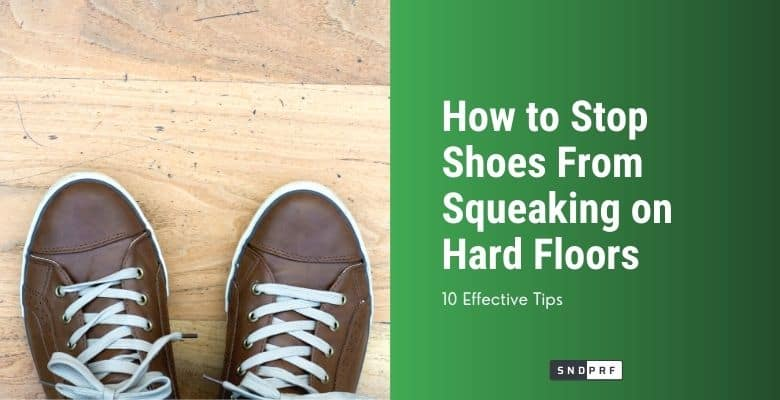 How to Stop Shoes From Squeaking on Hard Floors