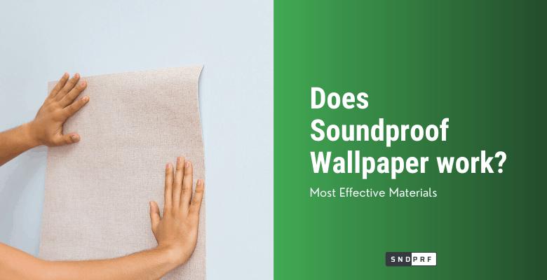 Soundproof Wallpaper 1